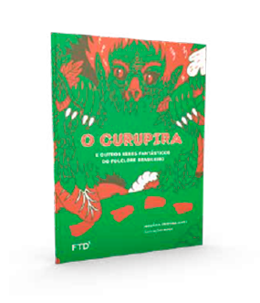 The Curupira and Other Naughty Figures from Brazilian Folklore
